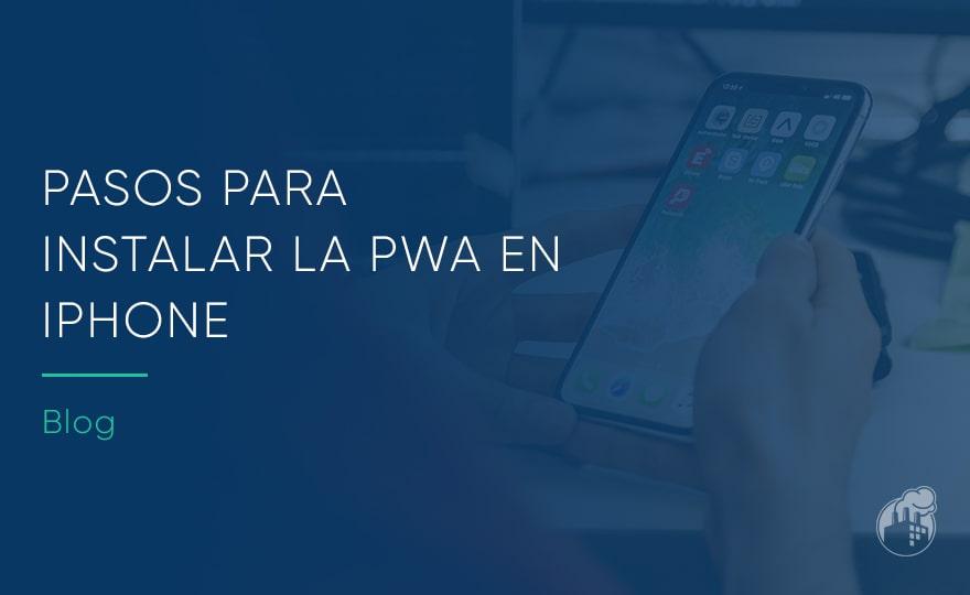 ¿Cómo instalar la PWA en iPhone?
