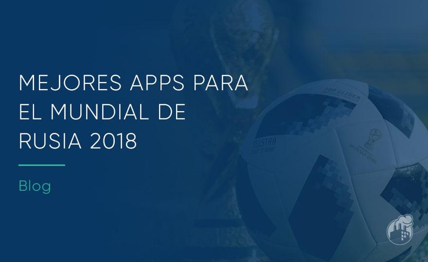 Mundial Rusia 2018: mejores apps para seguirlo